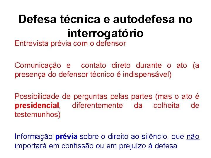 Defesa técnica e autodefesa no interrogatório Entrevista prévia com o defensor Comunicação e contato
