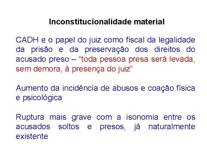 Inconstitucionalidade material CADH e o papel do juiz como fiscal da legalidade da prisão