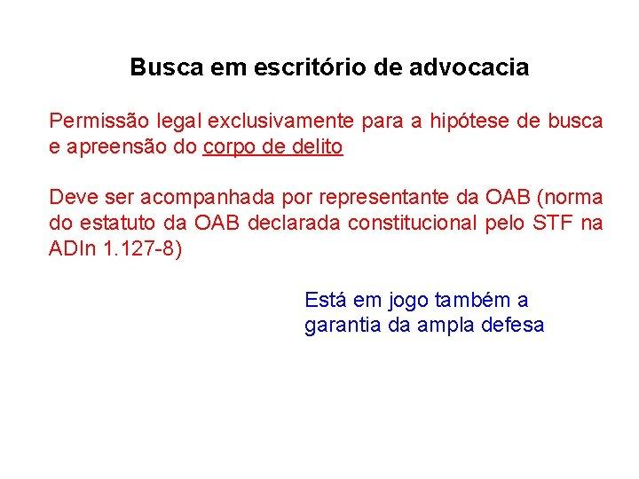 Busca em escritório de advocacia Permissão legal exclusivamente para a hipótese de busca e