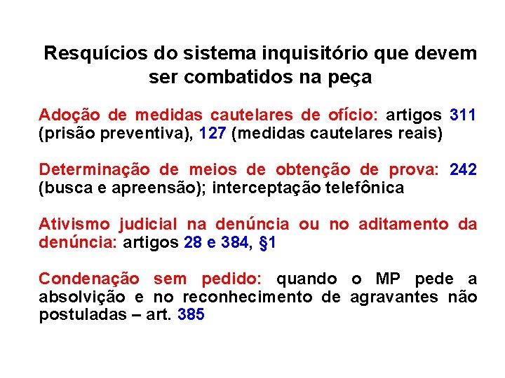 Resquícios do sistema inquisitório que devem ser combatidos na peça Adoção de medidas cautelares
