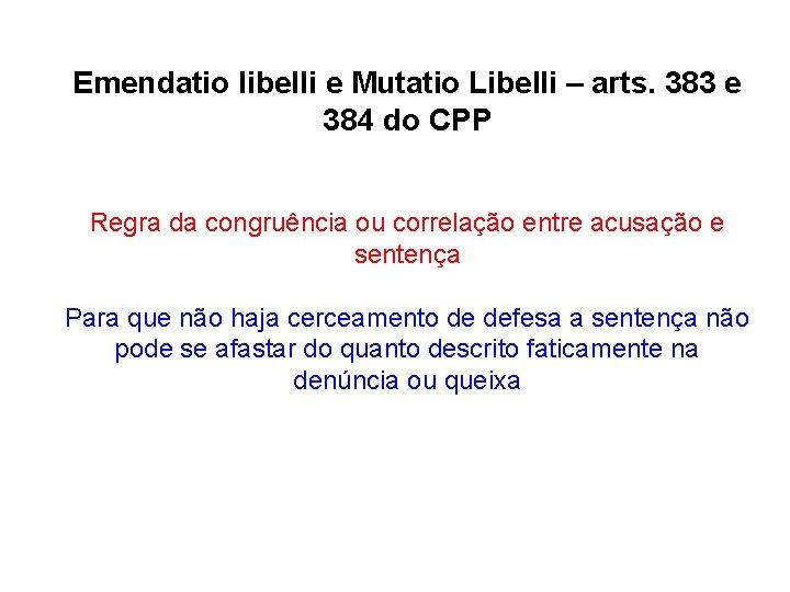 Emendatio libelli e Mutatio Libelli – arts. 383 e 384 do CPP Regra da