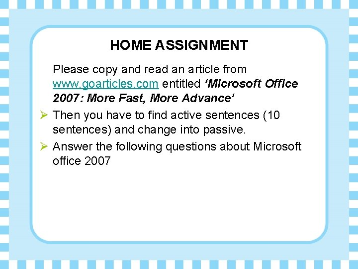 HOME ASSIGNMENT Please copy and read an article from www. goarticles. com entitled 'Microsoft