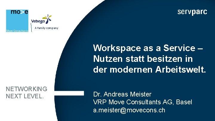 A family company Workspace as a Service – Nutzen statt besitzen in der modernen