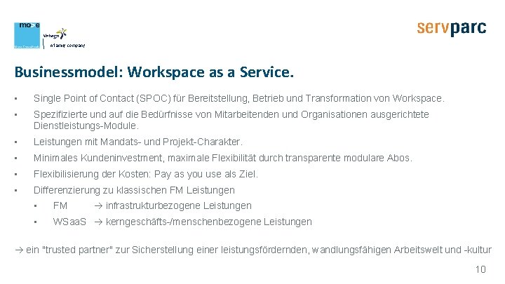 A family company Businessmodel: Workspace as a Service. • Single Point of Contact (SPOC)