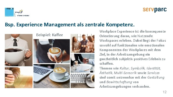 A family company Bsp. Experience Management als zentrale Kompetenz. Beispiel: Kaffee Workplace Experience ist