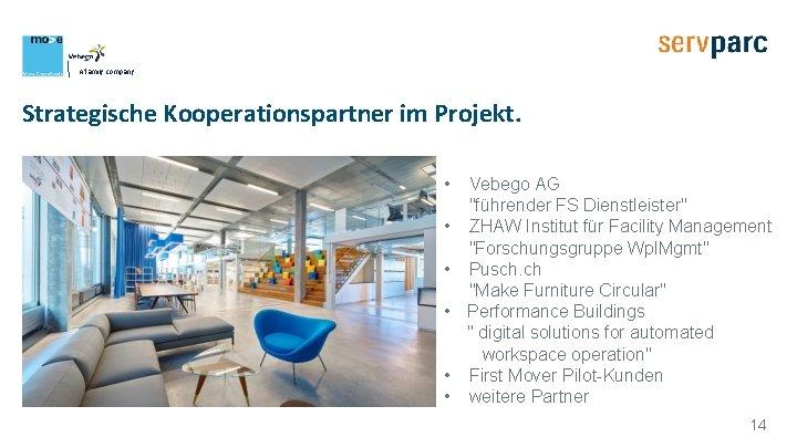 "A family company Strategische Kooperationspartner im Projekt. • • • Vebego AG ""führender FS"