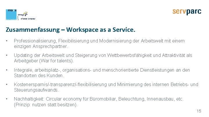 A family company Zusammenfassung – Workspace as a Service. • Professionalisierung, Flexibilisierung und Modernisierung