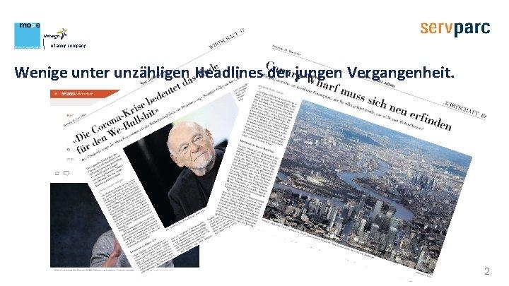 A family company Wenige unter unzähligen Headlines der jungen Vergangenheit. 2