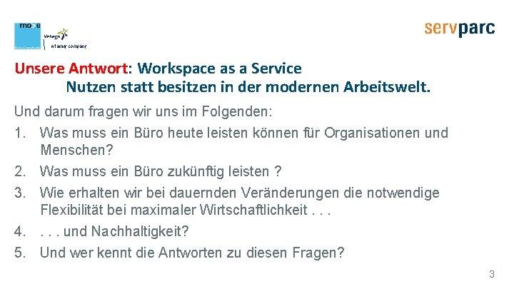 A family company Unsere Antwort: Workspace as a Service Nutzen statt besitzen in der