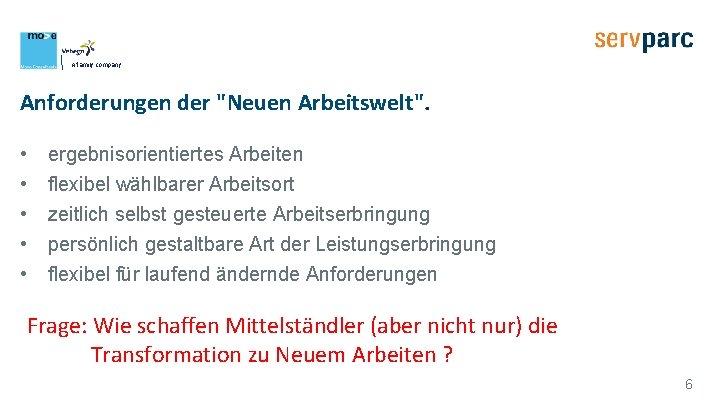 """A family company Anforderungen der """"Neuen Arbeitswelt"""". • • • ergebnisorientiertes Arbeiten flexibel wählbarer"""