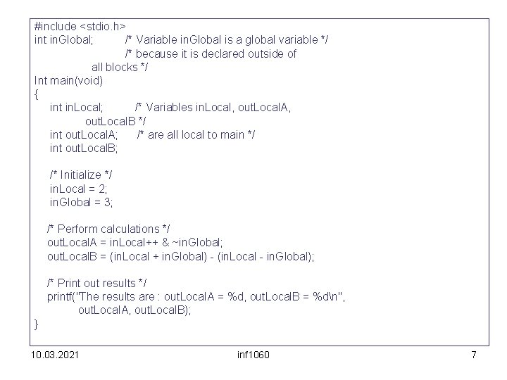 #include <stdio. h> int in. Global; /* Variable in. Global is a global variable