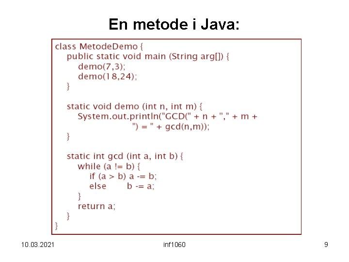 En metode i Java: 10. 03. 2021 inf 1060 9