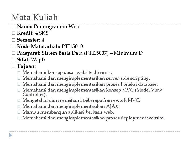 Mata Kuliah Nama: Pemrograman Web � Kredit: 4 SKS � Semester: 4 � Kode