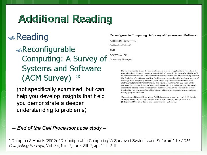 Additional Reading Reconfigurable Computing: A Survey of Systems and Software (ACM Survey) * (not