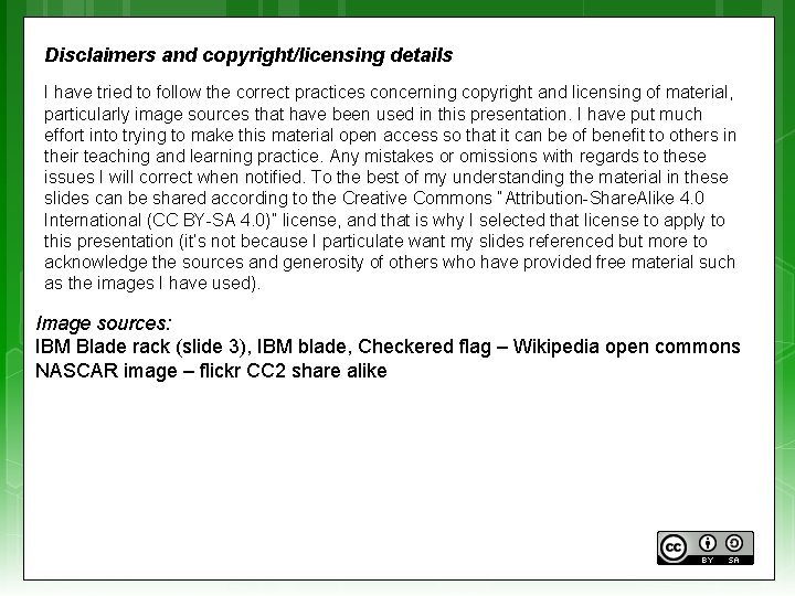 Disclaimers and copyright/licensing details I have tried to follow the correct practices concerning copyright