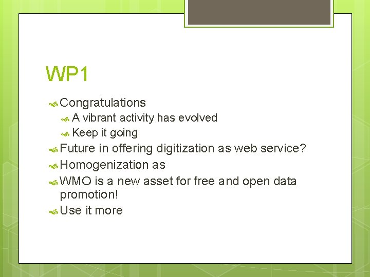 WP 1 Congratulations A vibrant activity has evolved Keep it going Future in offering