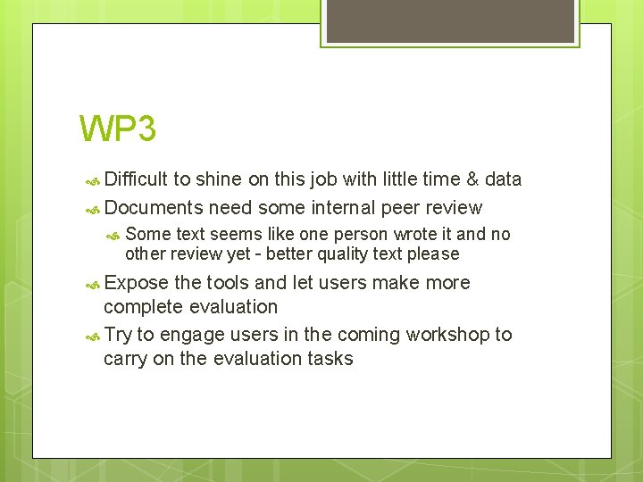 WP 3 Difficult to shine on this job with little time & data Documents