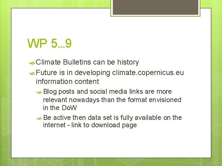 WP 5… 9 Climate Bulletins can be history Future is in developing climate. copernicus.