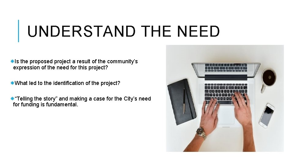 UNDERSTAND THE NEED Is the proposed project a result of the community's expression of