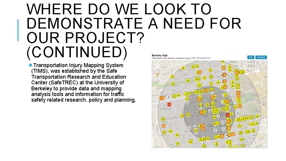 WHERE DO WE LOOK TO DEMONSTRATE A NEED FOR OUR PROJECT? (CONTINUED) Transportation Injury
