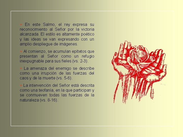 + En este Salmo, el rey expresa su reconocimiento al Señor por la victoria