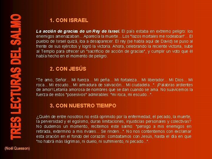 1. CON ISRAEL La acción de gracias de un Rey de Israel. El país