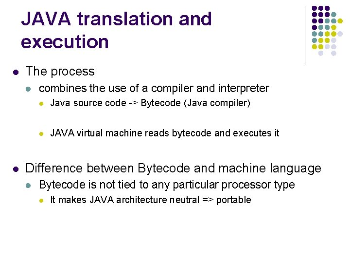 JAVA translation and execution l The process l l combines the use of a