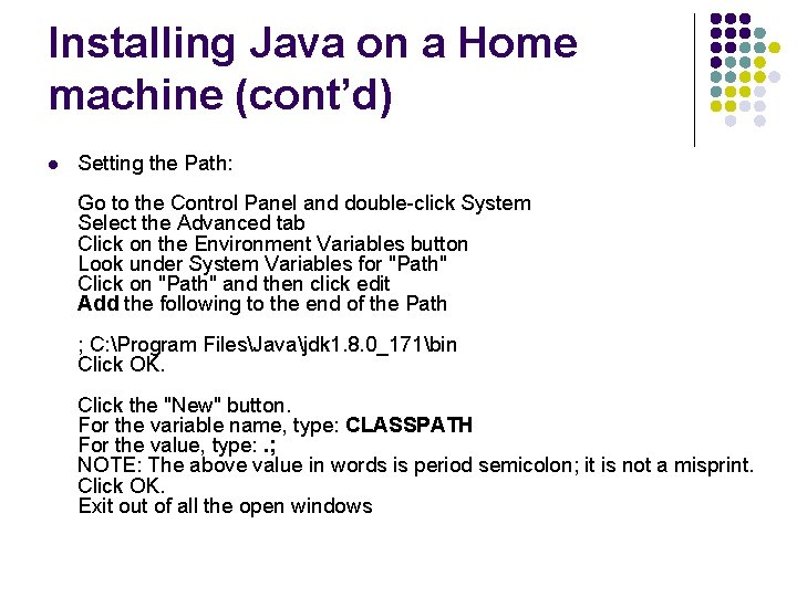 Installing Java on a Home machine (cont'd) l Setting the Path: Go to the