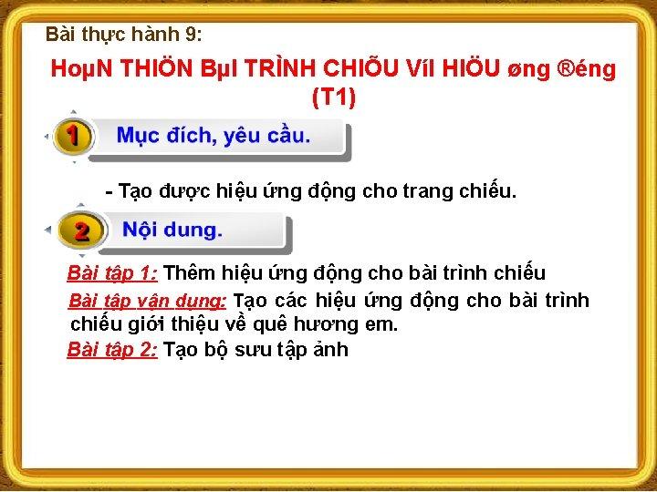 Bài thực hành 9: HoµN THIÖN BµI TRÌNH CHIÕU VíI HIÖU øng ®éng (T