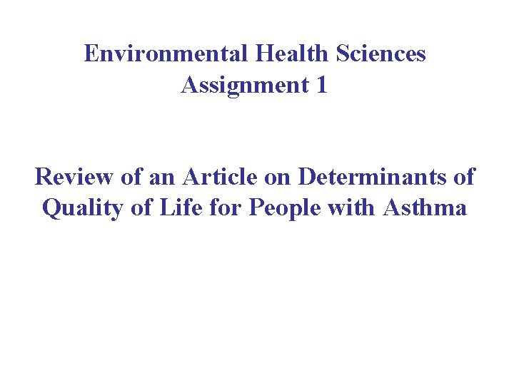 Environmental Health Sciences Assignment 1 Review of an Article on Determinants of Quality of