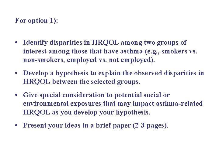 For option 1): • Identify disparities in HRQOL among two groups of interest among