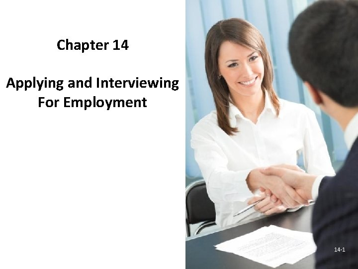 Chapter 14 Applying and Interviewing For Employment 14 -1