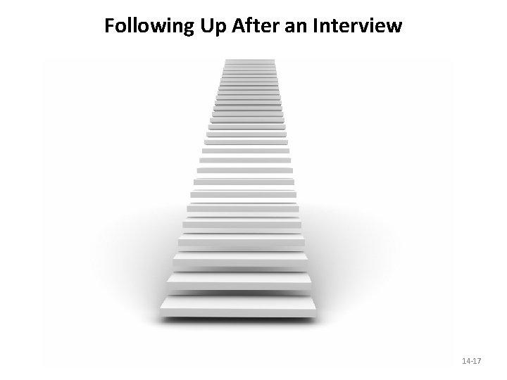 Following Up After an Interview 14 -17