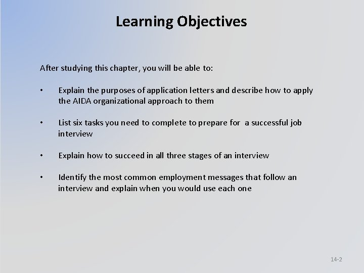 Learning Objectives After studying this chapter, you will be able to: • Explain the