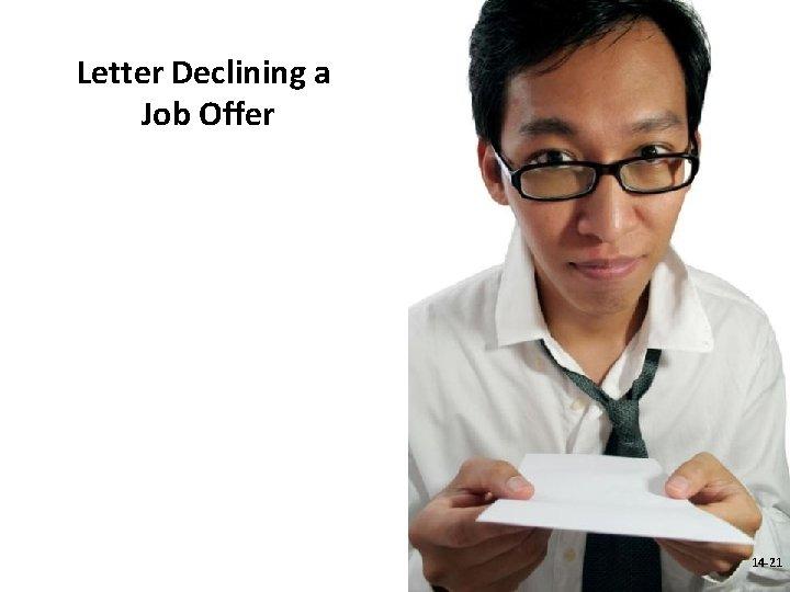 Letter Declining a Job Offer 14 -21