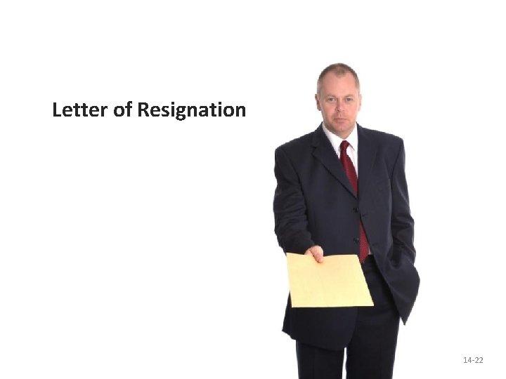 Letter of Resignation 14 -22