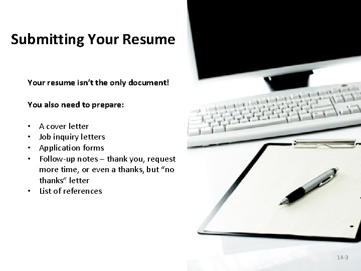 Submitting Your Resume Your resume isn't the only document! You also need to prepare: