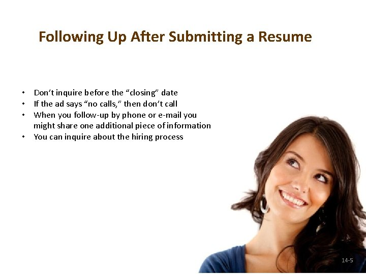 """Following Up After Submitting a Resume • Don't inquire before the """"closing"""" date •"""