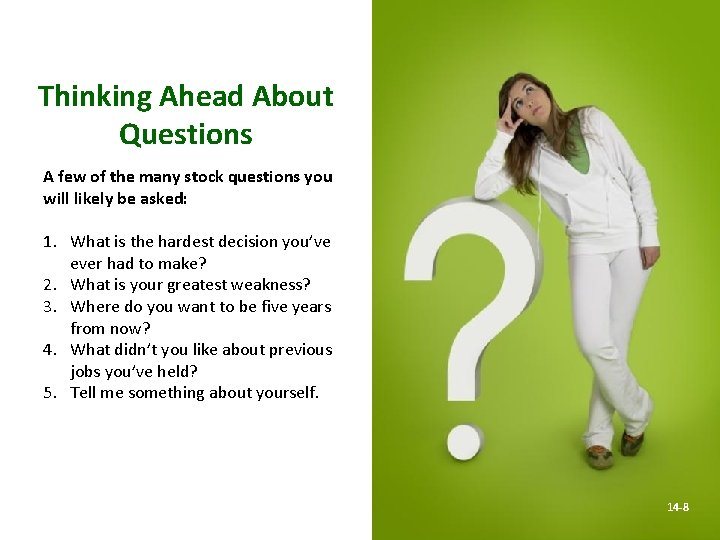 Thinking Ahead About Questions A few of the many stock questions you will likely