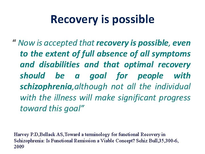 """Recovery is possible """" Now is accepted that recovery is possible, even to the"""
