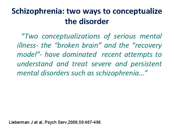 """Schizophrenia: two ways to conceptualize the disorder """"Two conceptualizations of serious mental illness- the"""
