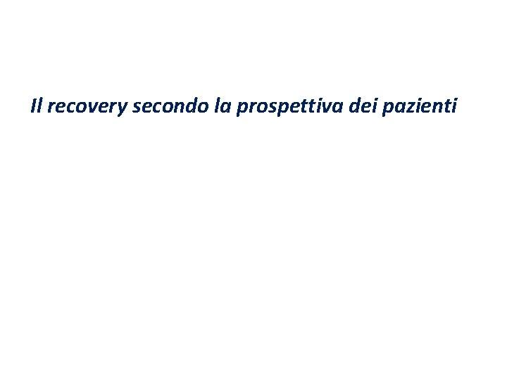Il recovery secondo la prospettiva dei pazienti