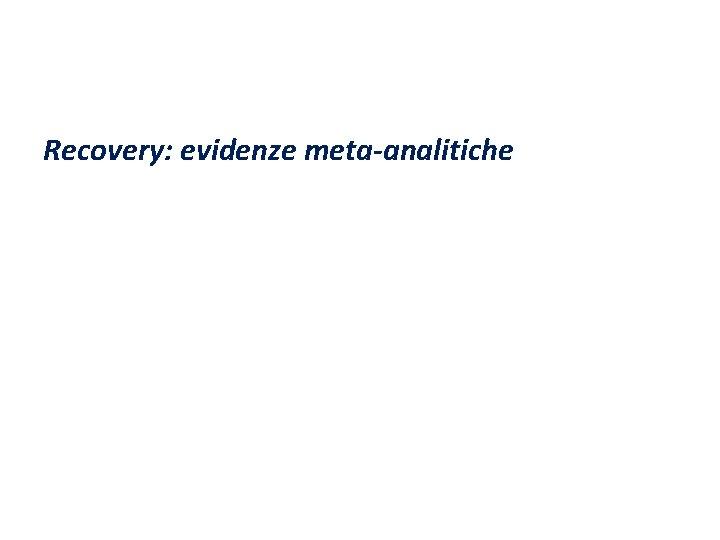 Recovery: evidenze meta-analitiche