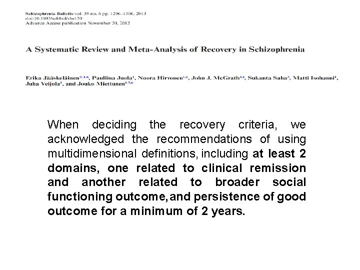 When deciding the recovery criteria, we acknowledged the recommendations of using multidimensional definitions, including