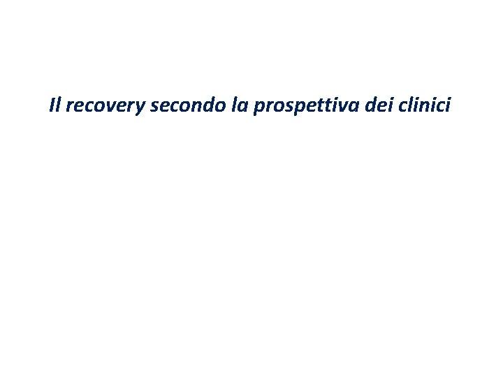 Il recovery secondo la prospettiva dei clinici