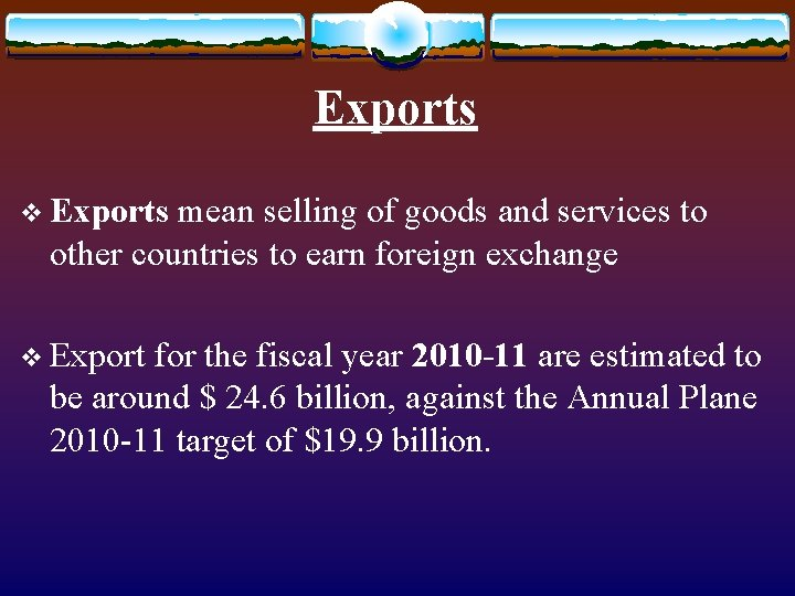 Exports v Exports mean selling of goods and services to other countries to earn