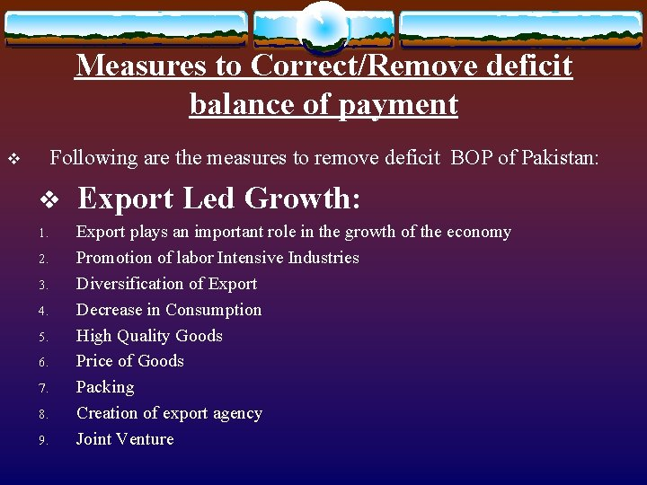 Measures to Correct/Remove deficit balance of payment Following are the measures to remove deficit