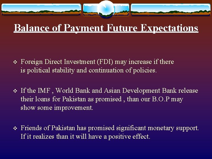 Balance of Payment Future Expectations v Foreign Direct Investment (FDI) may increase if there