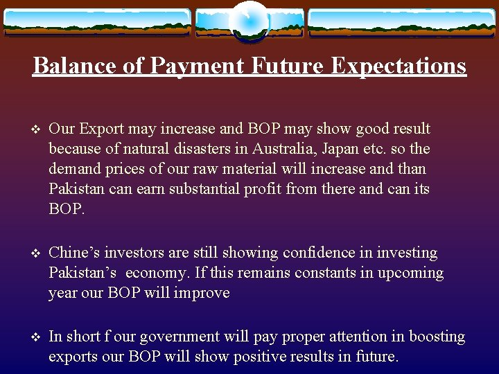 Balance of Payment Future Expectations v Our Export may increase and BOP may show