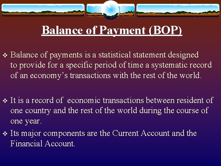 Balance of Payment (BOP) v Balance of payments is a statistical statement designed to